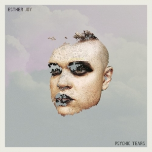 Esther Joy - Psychic Tears EP