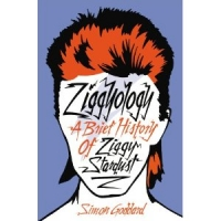 Book Review : Simon Goddard - Ziggyology : A Brief History Of Ziggy Stardust