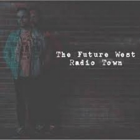 The Future West - Radio Town EP