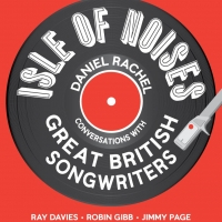 Daniel Rachel - Isle Of Noises: Conversations With Great British Songwriters